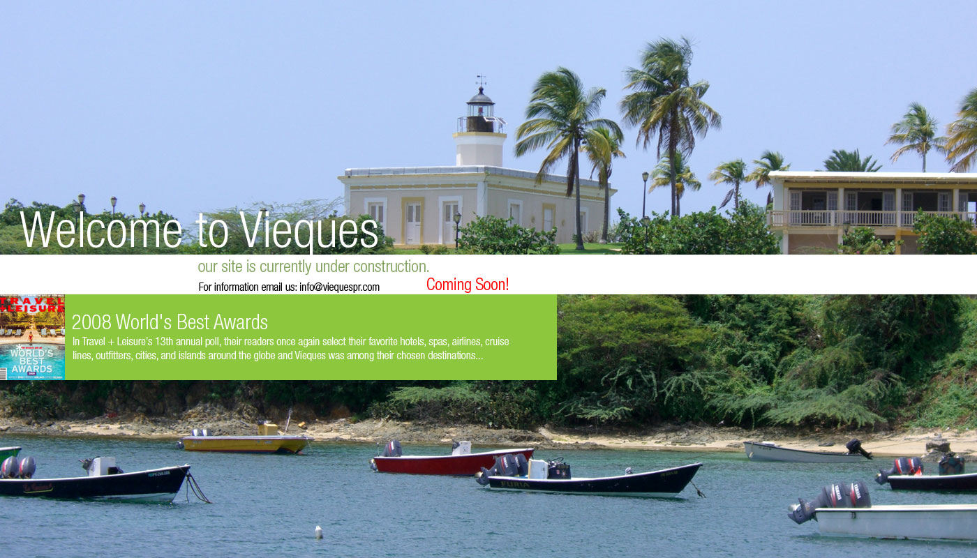 Welcome to Vieques! Our site is currently under construction. For information email us: info@viequespr.com. Coming soon!